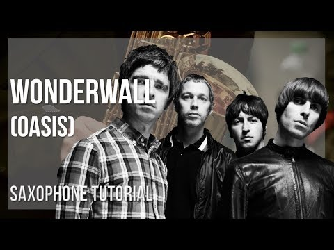 How to play Wonderwall by Oasis on Alto Sax (Tutorial)