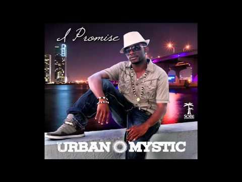 Urban Mystic - I Promise [Audio]