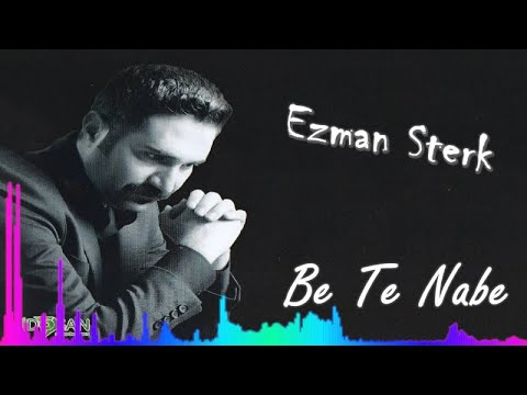 Ezman Sterk - Be Te Nabe