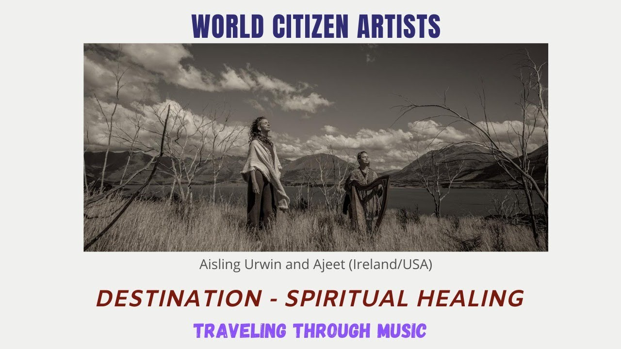 Traveling Through Music - Destination: Spiritual Healing (Ajeet & Aisling Urwin)