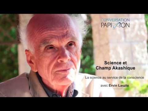 Science et champ akashique- Entrevue avec Ervin Laszlo