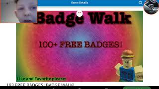 ME SHOWING TUTORIAL IF THE ROBLOX BADGE WALK 183 FREE BADGES!