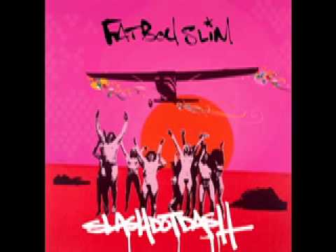 Fatboy Slim - What They're Looking For