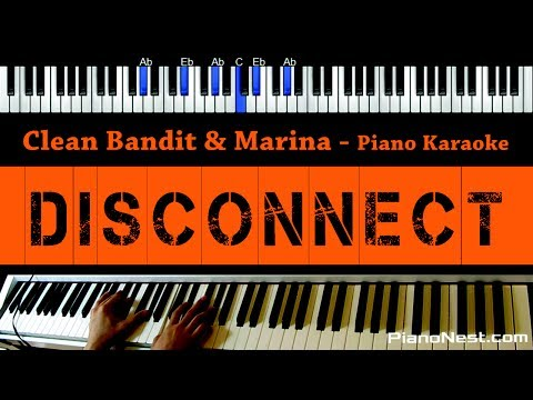 Clean Bandit & Marina - Disconnect - Piano Karaoke / Sing Along / Cover with Lyrics