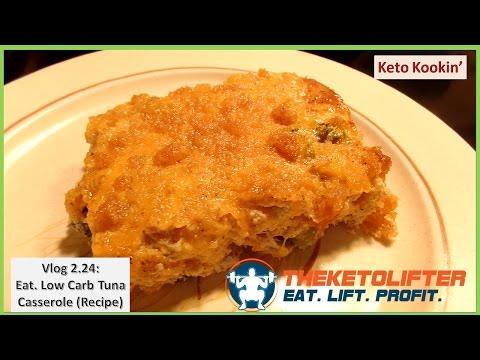 Vlog 2.24: Eat.  Low-Carb Tuna Casserole (Keto Recipe)