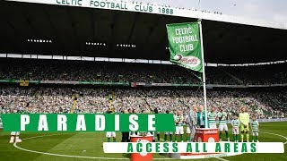 ? Paradise: Access All Areas   Flag Day   Celtic 7-0 St Johnstone