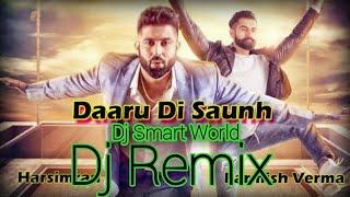 Daaru Di Saunh Dj Remix   Harsimran   Parmish Verma   Dj Gurmeet Nigana & Dj Smart World   T Series