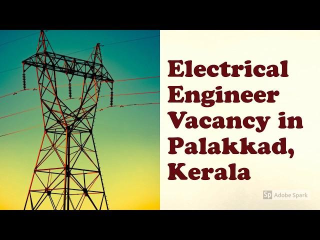 Electrical Engineer Vacancy | B-Tech Job Vacancy | Engineering Job Vacancy in Palakkad, Kerala