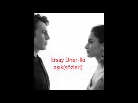 Ersay Üner-İki aşık(sözleri)