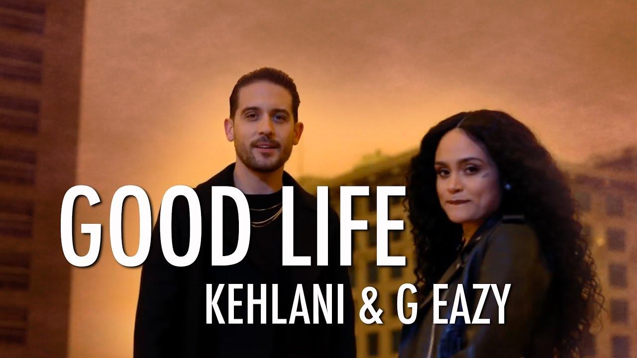 Gambar terkait dari Lagu G-Eazy & Kehlani - Good Life Mp3