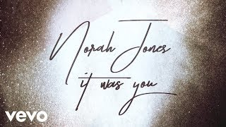 Norah Jones - It Was You (Audio)