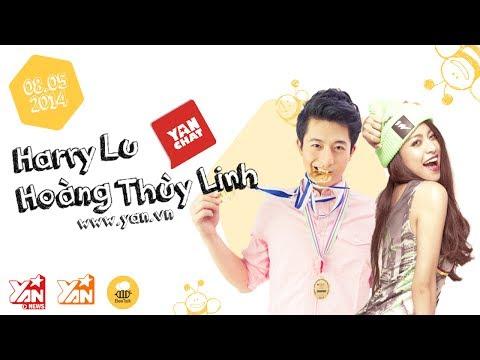 YAN Chat: HOÀNG THÙY LINH và HARRY LU