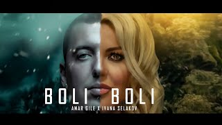 Ivana Selakov x Amar Gile  BOLI BOLI ( Official Video 2020 )