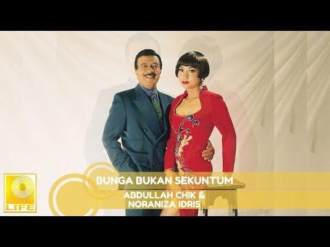 Abdullah Chik & Noraniza Idris - Bunga Bukan Sekuntum ( Audio)
