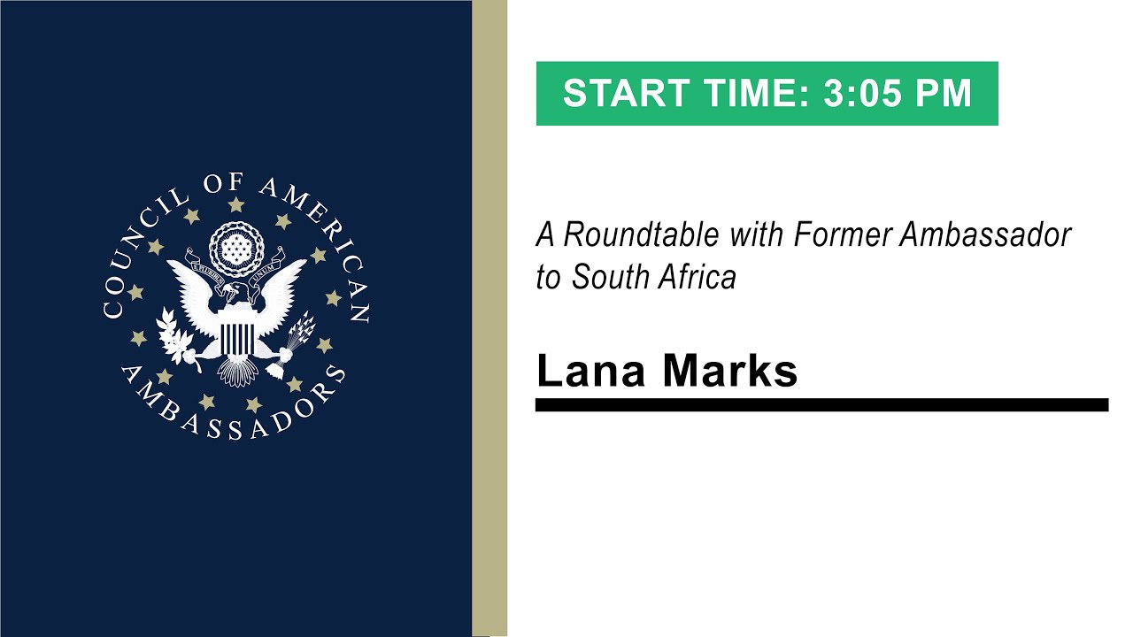 Cohesion and Cooperation - The U.S. & South Africa: A Roundtable with Ambassador Lana Marks