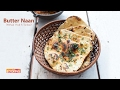 Butter Naan (Without Yeast & Tandoor)   Ventuno Home Cooking