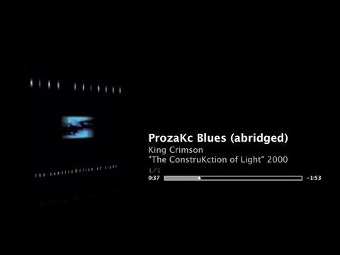 KC - ProzaKc Blues - 2:31 abridged  - The ConstruKction of Light - King Crimson