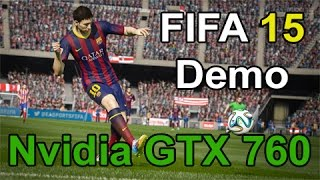 FIFA 15 Demo 1080p | GTX 760 FPS Benchmark | Max Settings