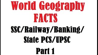 Static GK Digest :World Geography Facts Part 1