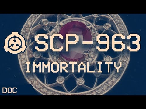 """SCP-963 - """"Immortality"""" : Object class - Euclid"""
