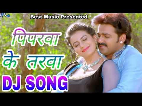 Piparwa K Tarva Pawan Singh 2017 Hit Song