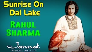 Sunrise On Dal Lake | Rahul Sharma (Album: Jannat- Paradise on Earth)