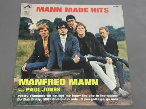 Manfred Mann - If you gotta go, go now (1965)