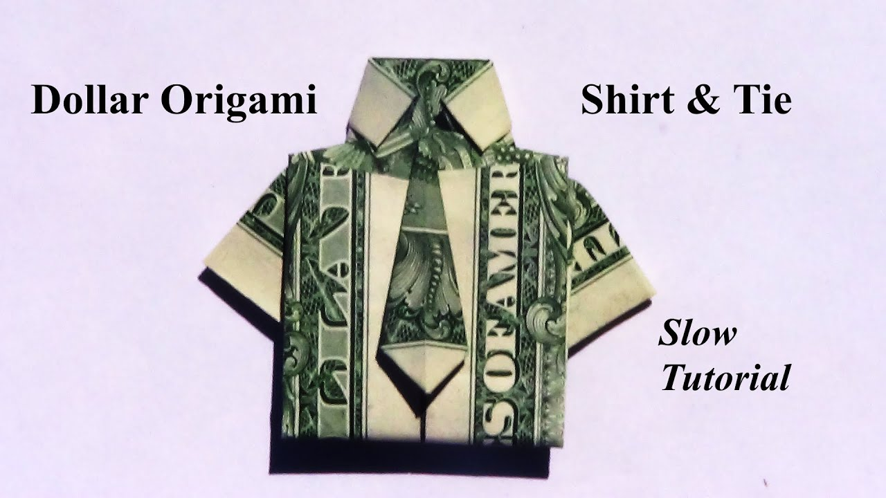 Dollar Origami Shirt & Tie (Revised Slow Tutorial) - YouTube
