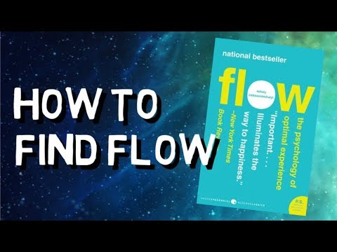 HOW TO FIND FLOW   FLOW BY MIHALY CSIKSZENTMIHALYI