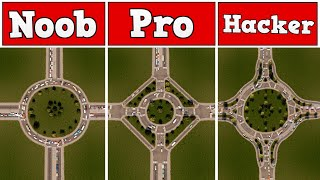Noob VS Pro VS Hacker - Building a roundabout in Cities: Skylines