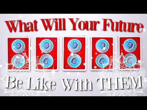 🔮(PICK A CARD) 🔮What Will Your Future Be Like With THEM? ♥️