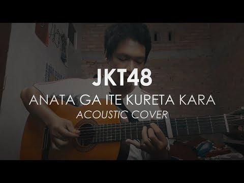 JKT48 - Anata Ga Ite Kureta Kara (Acoustic Cover) Short Version
