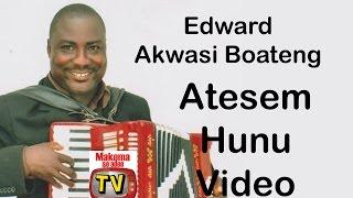 EDWARD AKWASI BOATENG MAKOMA SO ADEE OFFICIAL VIDEO (ATESEM)BY JAHBLESS