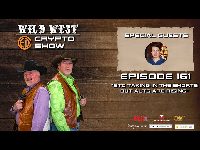 Wild West Crypto Show Episode 161 | BTC Taking in the Shorts, BUT Alt Coins are Rising!