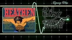 Heathen Riddim Mix  {FULL} (Digital B,Penthouse,Rasta Vibes) mix by djeasy