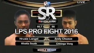 SR : LPS Pro Fight 2016 | Middle Weight | Hruaia Langel vs Andy Chuaua