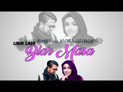 Raqib feat Amira Othman - Biar Masa (Lirik Video)