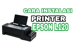 Gambar cover CARA INSTALASI PRINTER EPSON L120
