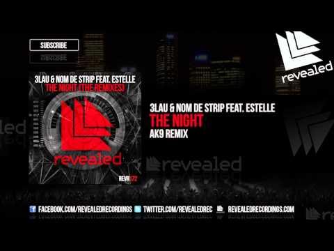 3LAU & Nom De Strip feat. Estelle - The Night (ak9 Remix) (Preview)