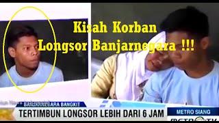 [TRAGEDI BANJARNEGARA] Kisah Wawan Korban Longsor Yang TERTIMBUN Selama 7 Jam !!!
