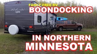 Boondocking in Northern Minnęsota - Part 1 | Fancy Free RV