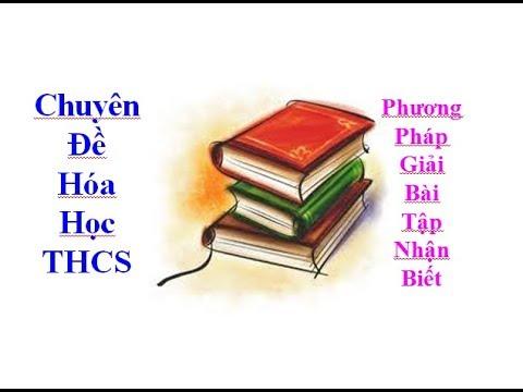 Chuyên đề hóa học THCS: Phương pháp giải bài tập nhận biết.