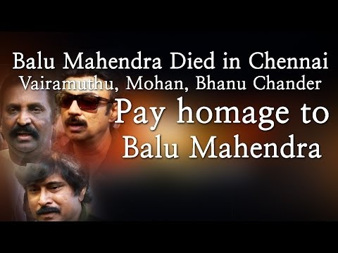 Balu Mahendra Died in Chennai - Vairamuthu, Mohan, Bhanu Chander Pay homage to Balu Mahendra - Red Pix 24x7  Acclaimed director Balu Mahendra who was admitted in Vijaya Hospital due to illness passed away today in the morning. The doctors had said that he was said to be in critical condition when he was admitted today at the hospital.     The 74 year old veteran director was amongst the pioneers of Indian cinema and is also a screenwriter, editor and cinematographer. Filmmakers including Bala, Ameer and Ram visited him at the hospital before he passed away.     Balu Mahendra has won five National Film Awards—two for cinematography, three Filmfare Awards South and numerous state awards from the governments of Kerala, Karnataka and Andhra Pradesh. The ace director, started his career as a cinematographer with 'Nellu' in 1974 and soon made his directional debut in a few years through Kokila, a Kannada film.     Some of his acclaimed films in Tamil include Mullum Malarum (as Cinematographer), Azhiyadha Kolangal, Moodu Pani and Moondram Pirai. He has worked with the likes of Rajinikanth, Kamal Haasan and Dhanush as well. Balu Mahendra made his onscreen debut last year with 'Thalaimuraigal' and received good response for his acting skills  http://www.ndtv.com BBC Tamil: http://www.bbc.co.uk/tamil INDIAGLITZ :http://www.indiaglitz.com/channels/tamil/default.asp  ONE INDIA: http://tamil.oneindia.in BEHINDWOODS :http://behindwoods.com VIKATAN http://www.vikatan.com the HINDU: http://tamil.thehindu.com DINAMALAR: www.dinamalar.com MAALAIMALAR http://www.maalaimalar.com/StoryListing/StoryListing.aspx?NavId=18&NavsId=1 TIMESOFINDIA http://timesofindia.indiatimes.com http://www.timesnow.tv HEADLINES TODAY: http://headlinestoday.intoday.in PUTHIYATHALAIMURAI http://www.puthiyathalaimurai.tv VIJAY TV:http://www.youtube.com/user/STARVIJAY  -~-~~-~~~-~~-~- Please watch: