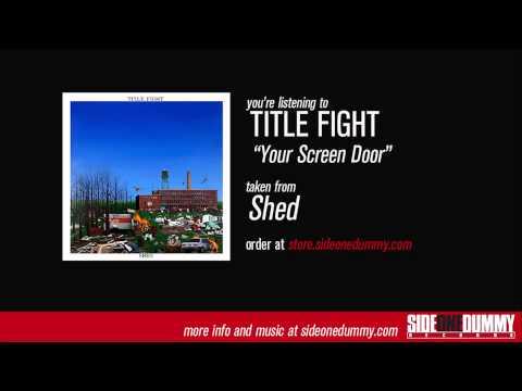 Title Fight - Your Screen Door