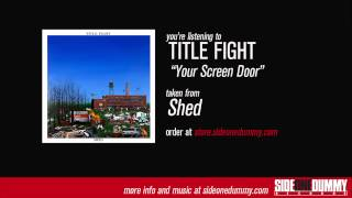 Watch Title Fight Your Screen Door video