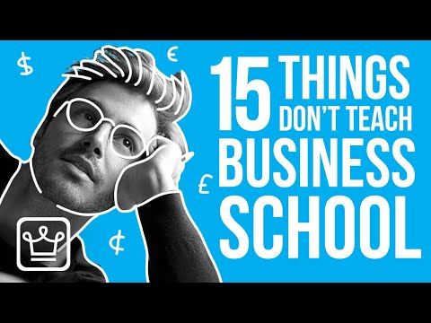 15 Things They DON'T Teach You in Business School