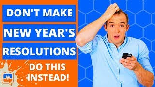 Don't Make New Year's Resolutions! | How To Set Health And Fitness Goals And Achieve Them (2019)