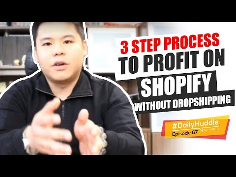 Daily Huddle - Ep 67 | 3 Step Process To PROFIT On Shopify WITHOUT Dropshipping