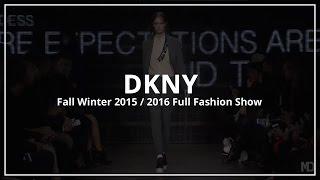 dkny   fall winter 2015 2016 full fashion show