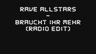 Rave Allstars - Braucht Ihr Mehr (Radio Edit)